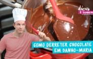 Como Derreter Chocolate em Banho-Maria