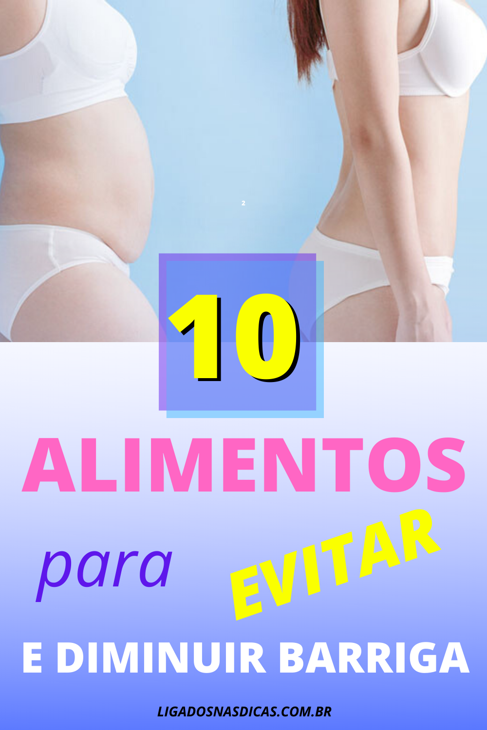 10 foods to avoid to have a flat stomach