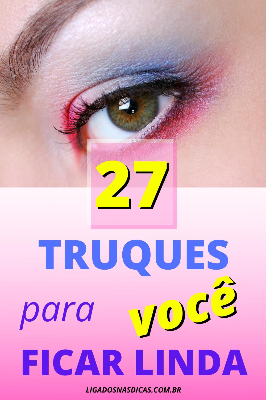 27 truques malucos de maquiagens